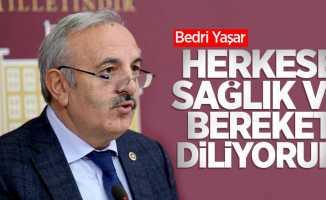 Bedri Yaşar: Herkese sağlık ve bereket diliyorum