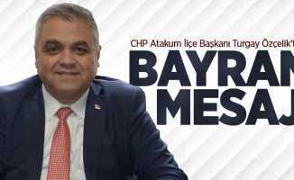 CHP Atakum İlçe Başkanı Özçelik'ten bayram mesajı