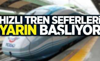 Hızlı tren seferleri yarın (28 Mayıs) başlıyor !