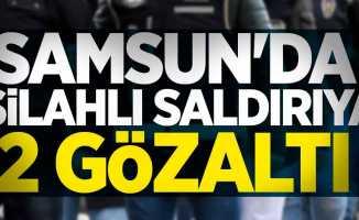 Samsun'da silahlı saldırıya 2 gözaltı