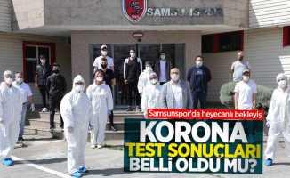 Samsunspor'da heyecanlı bekleyiş! Covıd-19 Test Sonuçları Belli Oldu Mu? İşte Cevabı
