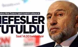 TFF Başkanı Nihat Özdemir, liglerin kaderini açıklayacak