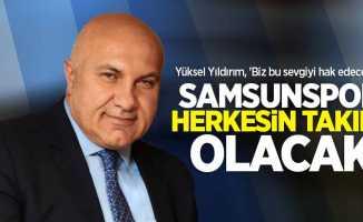 Yüksel Yıldırım: Samsunspor herkesin takımı olacak