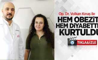 Op. Dr. Volkan Kınaş ile hem obezite hem diyabetten kurtuldu