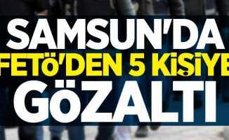 Samsun'da FETÖ'den 5 kişiye gözaltı