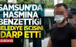 Samsun'da hasmına benzettiği belediye işçisini darp etti