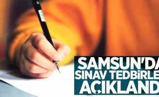Samsun'da sınav tedbirleri açıklandı