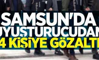 Samsun'da uyuşturucudan 4 kişiye gözaltı