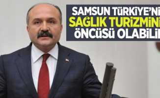 Samsun Türkiye'nin sağlık turizminin öncüsü olabilir!