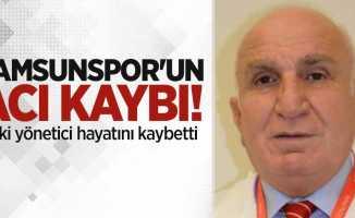 Samsunspor'un acı kaybı! Eski yönetici Tarıp Kaptan hayatını kaybetti