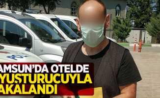 Samsun'da otelde uyuşturucuyla yakalandı !