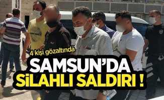 Samsun'da silahlı saldırı! 4 kişi gözaltında