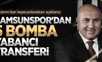 Yıldırım'dan heyecanlandıran açıklama! Samsunspor'dan5 bomba yabancıtransferi