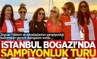 Zeycan Yıldırım ve arkadaşlarının şampiyonluk kutlamaları geceye damgasını vurdu