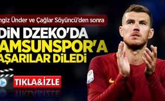 Edin Dzeko'da Samsunspor'a başarı diledi