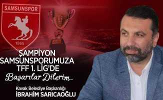 Kavak Belediyesi İbrahim Sarıcaoğlu Samsunspor Kutlama Mesajı