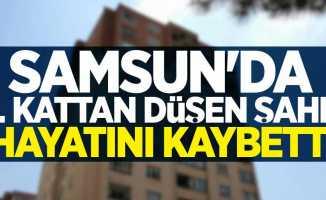 Samsun'da 8. kattan düşen şahıs hayatını kaybetti