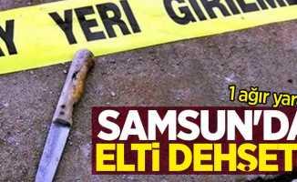 Samsun'da elti dehşeti! 1 ağır yaralı