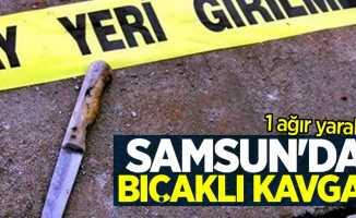 Samsun'da bıçaklı kavga! 1 ağır yaralı