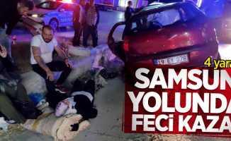 Samsun yolunda feci kaza: 4 yaralı