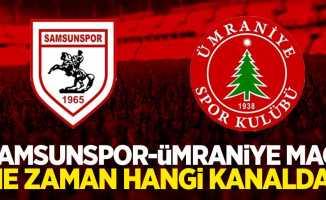 Samsunspor-Ümraniye maçıne zaman, hangi kanalda?