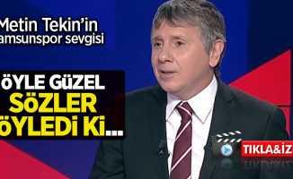Metin Tekin'in Samsunspor Sevgisi  Öyle güzel sözler söyledi ki ...