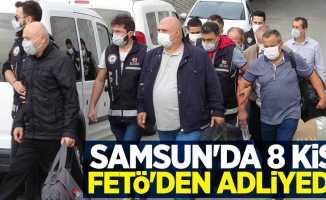 Samsun'da 8 kişi FETÖ'den adliyede