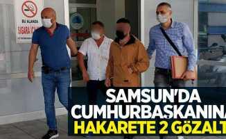 Samsun'da Cumhurbaşkanına hakarete 2 gözaltı