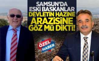 Samsun'da eski başkanlar devletin hazine arazisine göz mü dikti?
