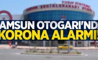 Samsun Otogarı'nda korona alarmı!