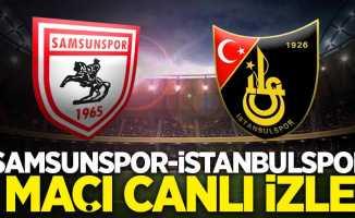 Samsunspor-İstanbulspor maçı canlı izle