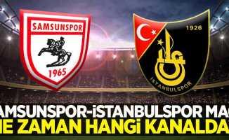 Samsunspor - İstanbulspor  Maçı Saat Kaçta Hangi Kanalda