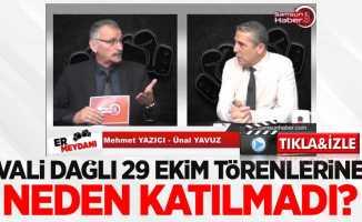 Vali Dağlı 29 Ekim törenlerine neden katılmadı?