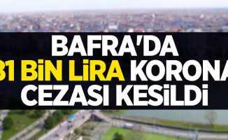 Bafra'da 81 bin lira korona cezası kesildi