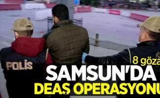 Samsun'da DEAŞ operasyonu! 8 gözaltı