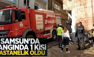 Samsun'da yangında 1 kişi hastanelik oldu