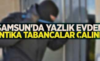 Samsun'da yazlık evden antika tabancalar çalındı