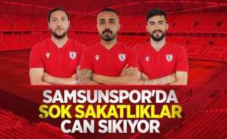 Samsunspor'da şok sakatlıklarcan sıkıyor