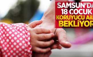 Samsun'da 18 çocuk koruyucu aile bekliyor
