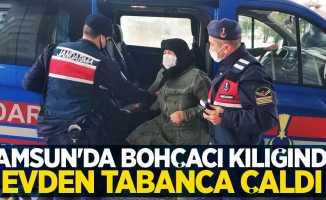 Samsun'da bohçacı kılığında evden tabanca çaldı