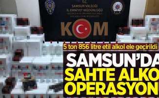 Samsun'da sahte alkol operasyonu