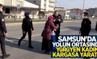 Samsun'da yolun ortasında yürüyen kadın kargaşa yarattı