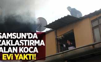 Samsun'da uzaklaştırma alan koca, evi yaktı