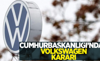 Cumhurbaşkanlığı'ndan Volkswagen kararı