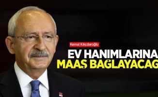Kılıçdaroğlu: Ev hanımlarına maaş bağlayacağız