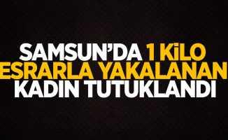 Samsun'da 1 kilo esrarla yakalanan kadın tutuklandı