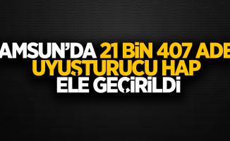 Samsun'da 21 bin 420 adet uyuşturucu hap ele geçirildi