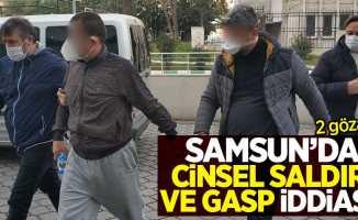 Samsun'da cinsel saldırı ve gasp iddiası