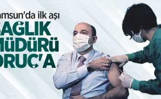Samsun'da ilk aşı İl Sağlık Müdürü Oruç'a