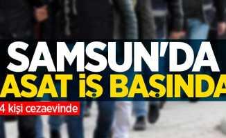 Samsun'da JASAT iş başında! 4 kişi cezaevinde